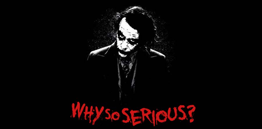 Why So Serious? Joker